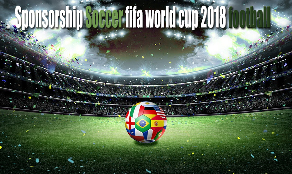 The Altering Face Of Globe Cup Sponsorship Soccer fifa world cup 2018 football