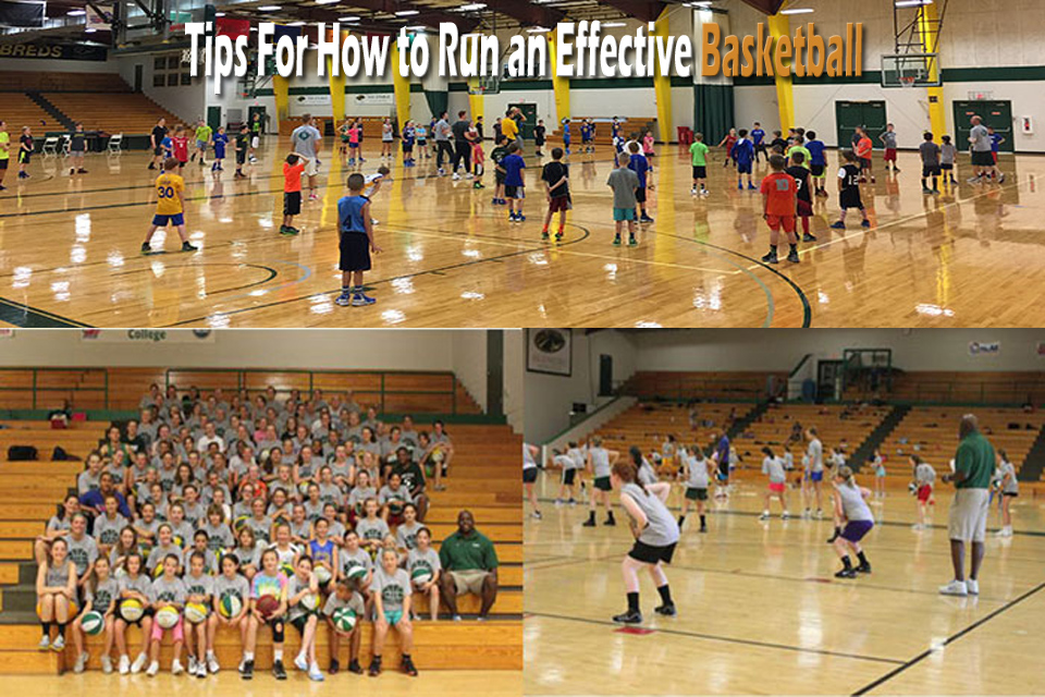 Tips For How to Run an Effective Basketball Camp Or Practice Session