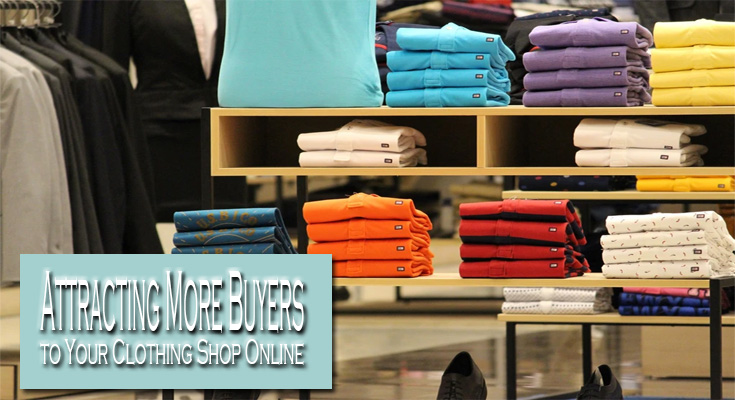 Tips for Attracting More Buyers to Your Clothing Shop Online